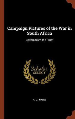 Campaign Pictures of the War in South Africa: Letters from the Front (Hardback)