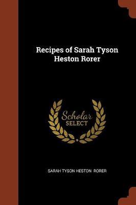 Recipes of Sarah Tyson Heston Rorer (Paperback)
