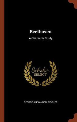 Beethoven: A Character Study (Hardback)
