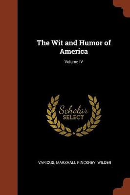 The Wit and Humor of America; Volume IV (Paperback)