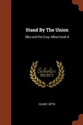 Stand by the Union: Blue and the Gray--Afloat Book 4 (Paperback)