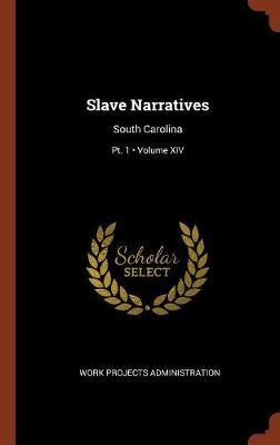 Slave Narratives: South Carolina; Volume XIV; PT. 1 (Hardback)