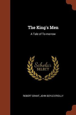 The King's Men: A Tale of To-Morrow (Paperback)