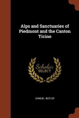Alps and Sanctuaries of Piedmont and the Canton Ticino (Paperback)