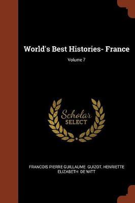 World's Best Histories- France; Volume 7 (Paperback)