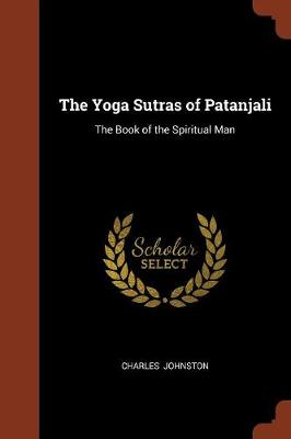 The Yoga Sutras of Patanjali: The Book of the Spiritual Man (Paperback)