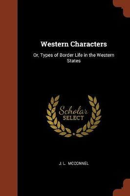 Western Characters: Or, Types of Border Life in the Western States (Paperback)