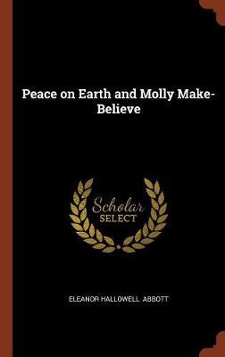 Peace on Earth and Molly Make-Believe (Hardback)