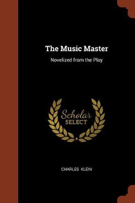 The Music Master: Novelized from the Play (Paperback)