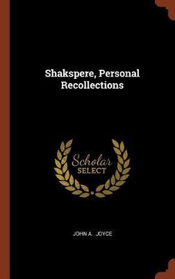 Shakspere, Personal Recollections (Hardback)