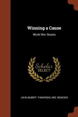 Winning a Cause: World War Stories (Paperback)