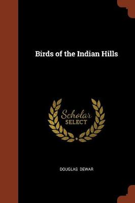 Birds of the Indian Hills (Paperback)