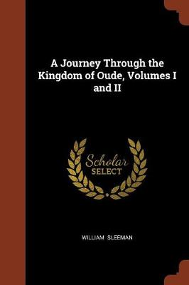 A Journey Through the Kingdom of Oude, Volumes I and II (Paperback)