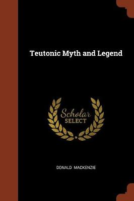 Teutonic Myth and Legend (Paperback)