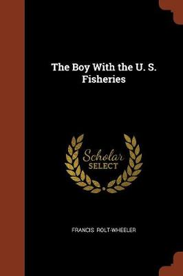 The Boy with the U. S. Fisheries (Paperback)