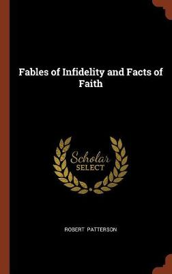 Fables of Infidelity and Facts of Faith (Hardback)