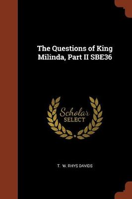 The Questions of King Milinda, Part II Sbe36 (Paperback)