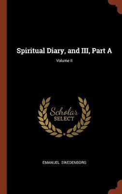 Spiritual Diary, and III, Part A; Volume II (Hardback)