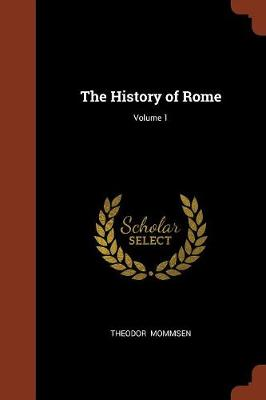 The History of Rome; Volume 1 (Paperback)
