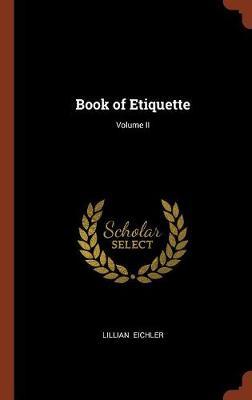 Book of Etiquette; Volume II (Hardback)
