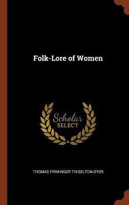 Folk-Lore of Women (Hardback)