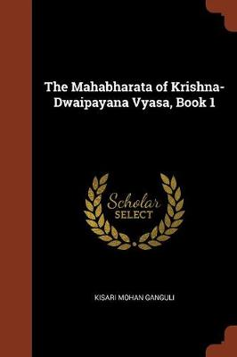 The Mahabharata of Krishna-Dwaipayana Vyasa, Book 1 (Paperback)