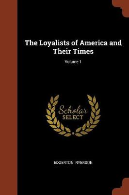 The Loyalists of America and Their Times; Volume 1 (Paperback)