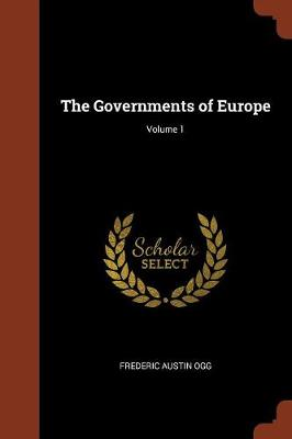The Governments of Europe; Volume 1 (Paperback)