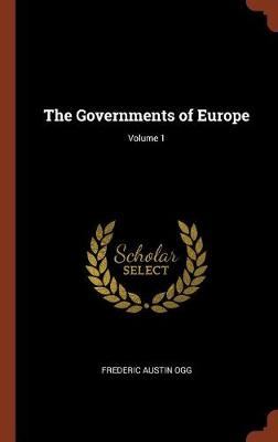 The Governments of Europe; Volume 1 (Hardback)