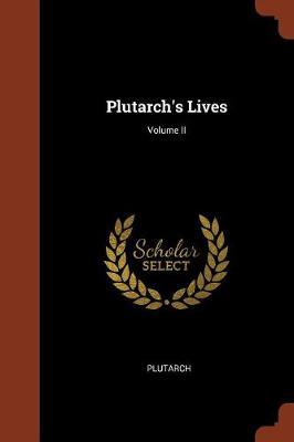 Plutarch's Lives; Volume II (Paperback)