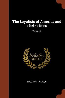 The Loyalists of America and Their Times; Volume 2 (Paperback)