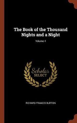 The Book of the Thousand Nights and a Night; Volume 4 (Hardback)