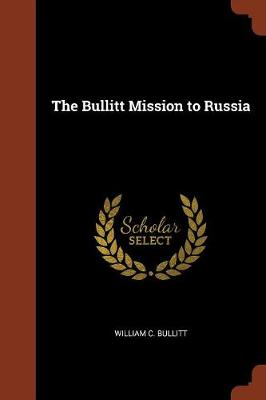 The Bullitt Mission to Russia (Paperback)