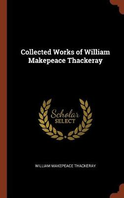 Collected Works of William Makepeace Thackeray (Hardback)