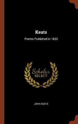 Keats: Poems Published in 1820 (Hardback)
