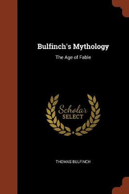 Bulfinch's Mythology: The Age of Fable (Paperback)