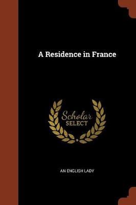 A Residence in France (Paperback)