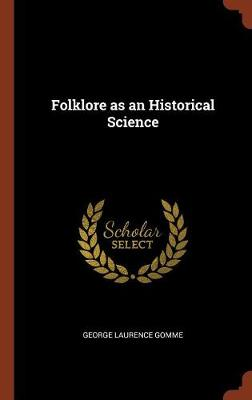Folklore as an Historical Science (Hardback)