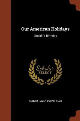 Our American Holidays: Lincoln's Birthday (Paperback)