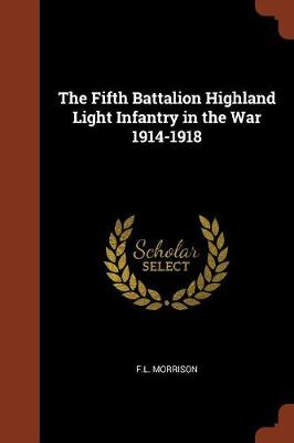 The Fifth Battalion Highland Light Infantry in the War 1914-1918 (Paperback)