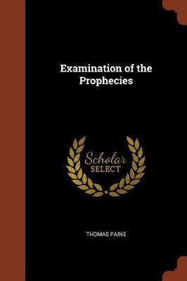 Examination of the Prophecies (Paperback)