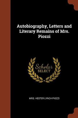 Autobiography, Letters and Literary Remains of Mrs. Piozzi (Paperback)