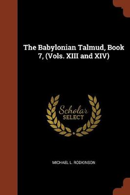 The Babylonian Talmud, Book 7, (Vols. XIII and XIV) (Paperback)