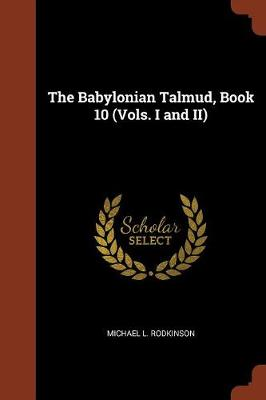 The Babylonian Talmud, Book 10 (Vols. I and II) (Paperback)