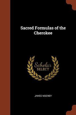 Sacred Formulas of the Cherokee (Paperback)