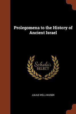 Prolegomena to the History of Ancient Israel (Paperback)