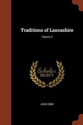 Traditions of Lancashire; Volume 2 (Paperback)