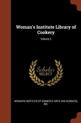 Woman's Institute Library of Cookery; Volume 2 (Paperback)