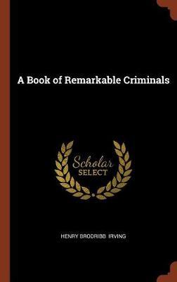 A Book of Remarkable Criminals (Hardback)