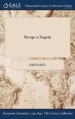 Merope: A Tragedy (Hardback)